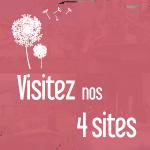 Visitez nos 4 sites